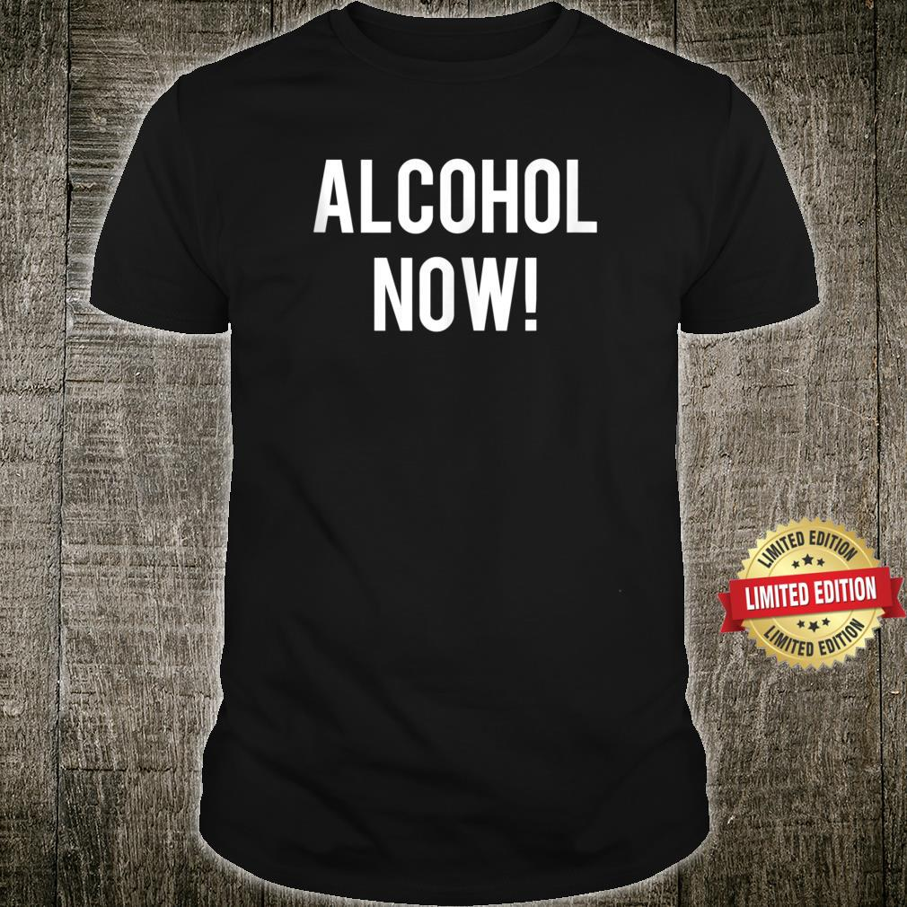 Alcohol Now Matching Cruise Vacation Group Drinking Shirt