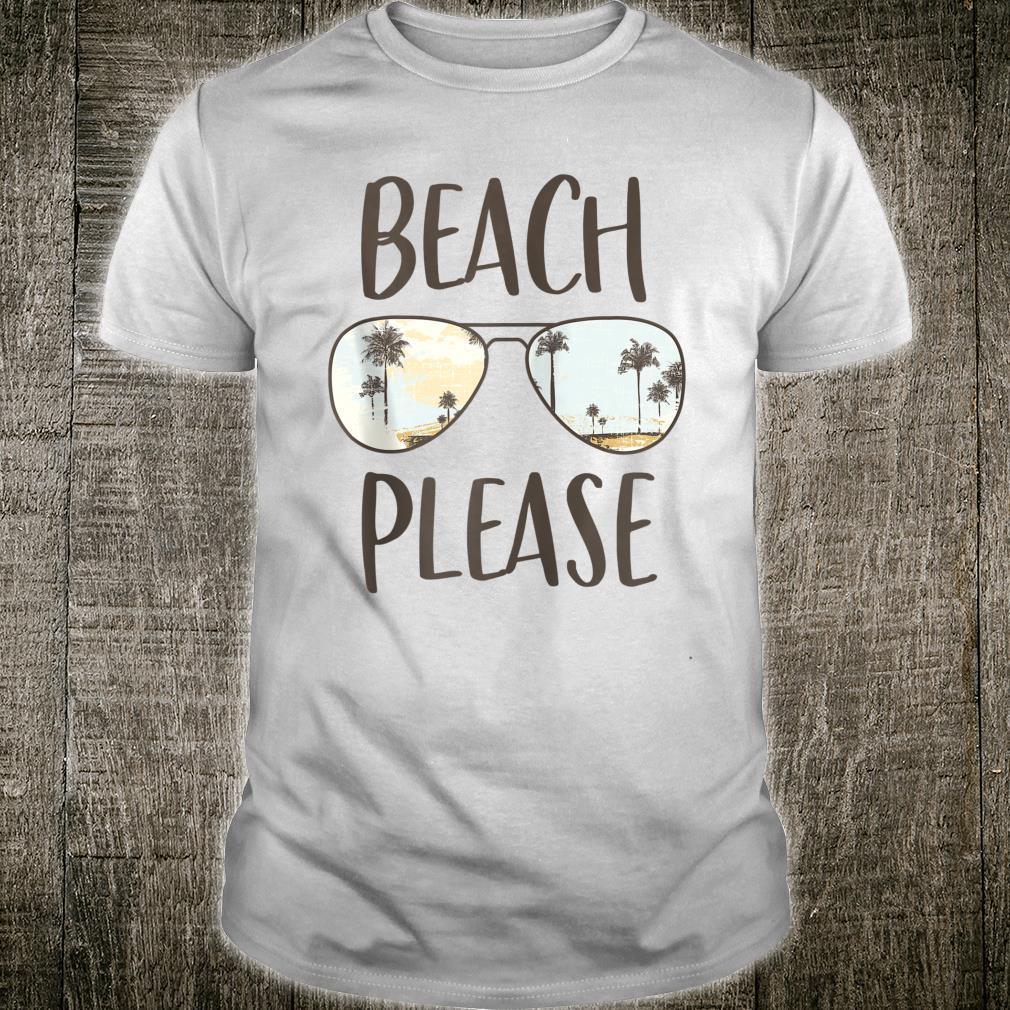 Beach Please Pun Sunglasses Cute Summer Vacation Trip Shirt