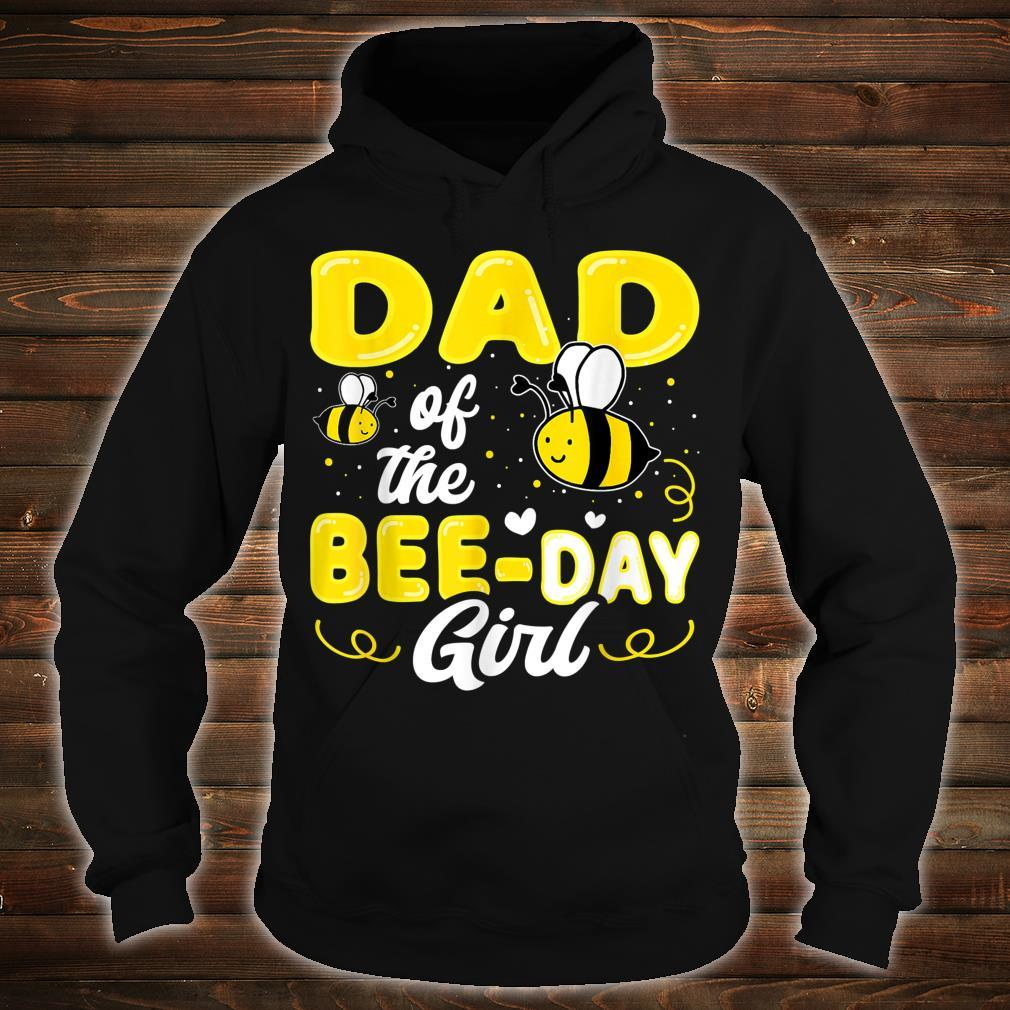 Dad Of The Bee Day Girl Hive Party Matching Birthday Shirt hoodie