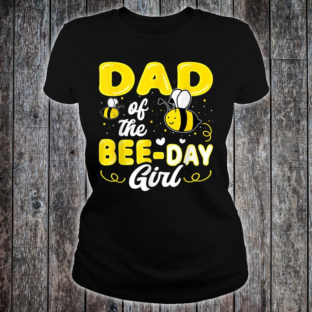 Dad Of The Bee Day Girl Hive Party Matching Birthday Shirt ladies tee