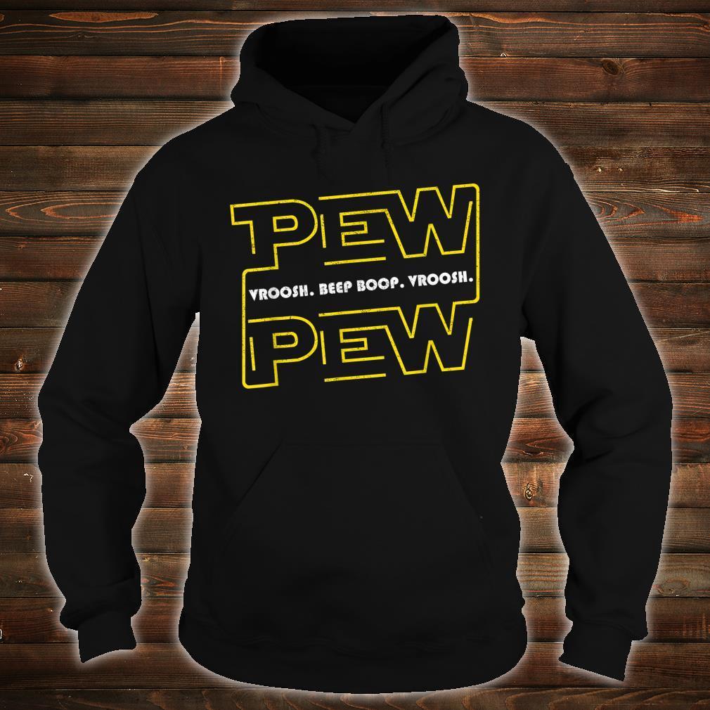Pew Pew Vroosh Beep Boop Vroosh Star Noises Geeky Shirt hoodie