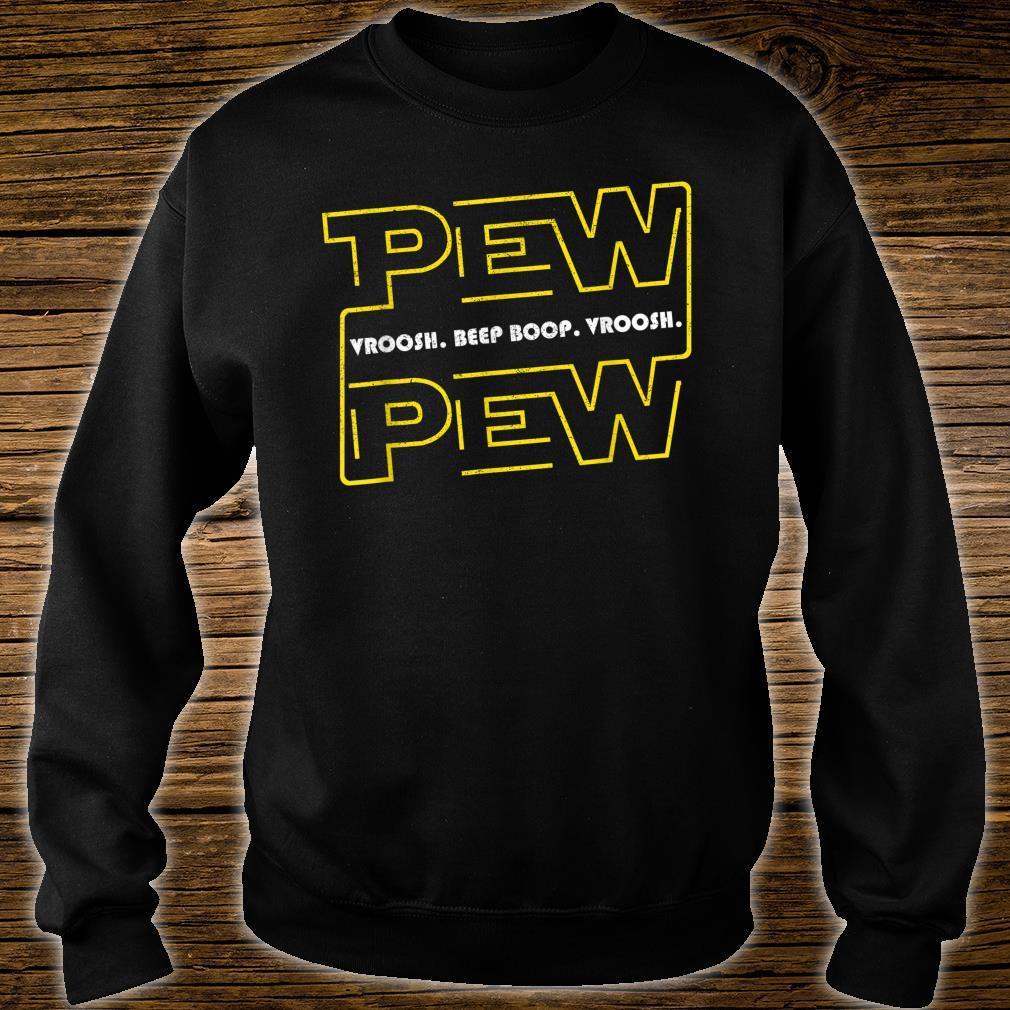 Pew Pew Vroosh Beep Boop Vroosh Star Noises Geeky Shirt sweater