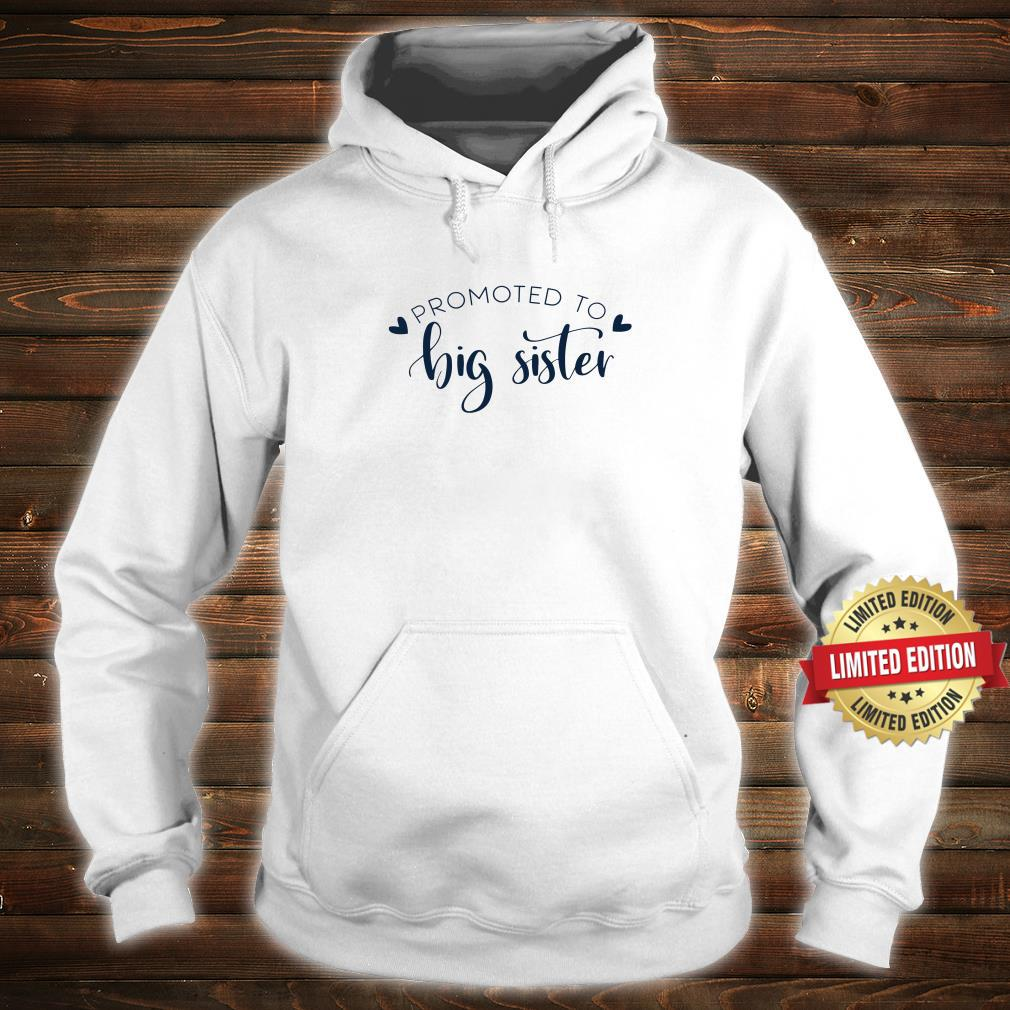 Promoted to Big Sister Shirt hoodie