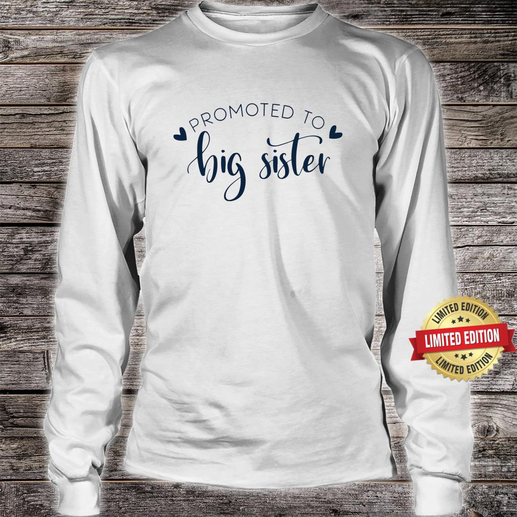 Promoted to Big Sister Shirt long sleeved