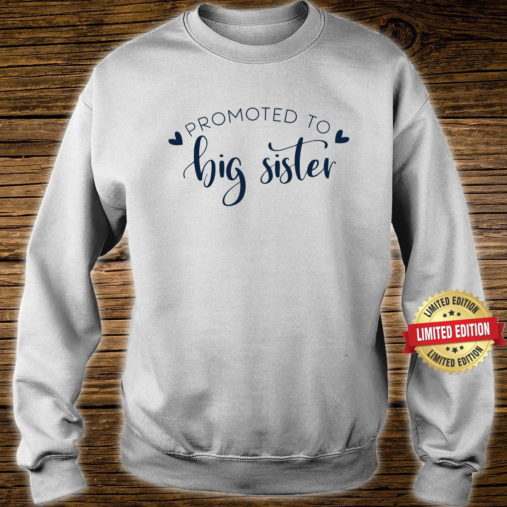 Promoted to Big Sister Shirt sweater