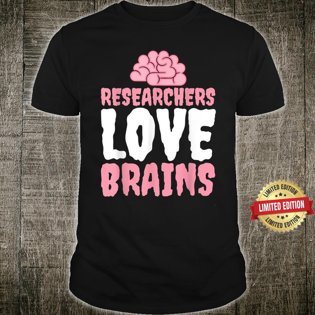 Researchers Love Brains Science Halloween Shirt