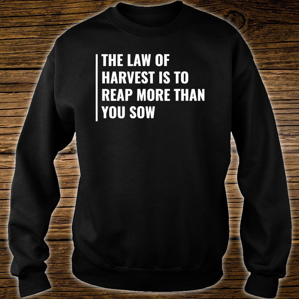 The Law of Harvest. Harvesting Quote Farmer Saying Shirt sweater