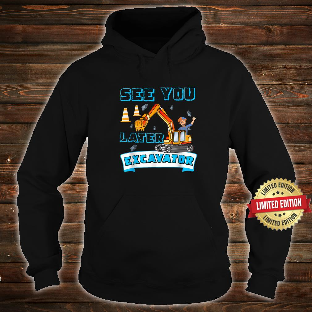 This Is My Blippis See You Later Excavator Shirt hoodie