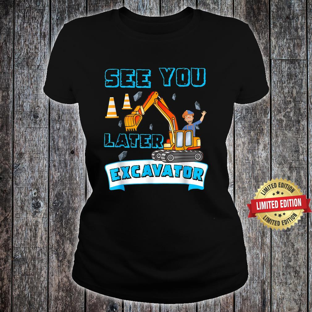 This Is My Blippis See You Later Excavator Shirt ladies tee