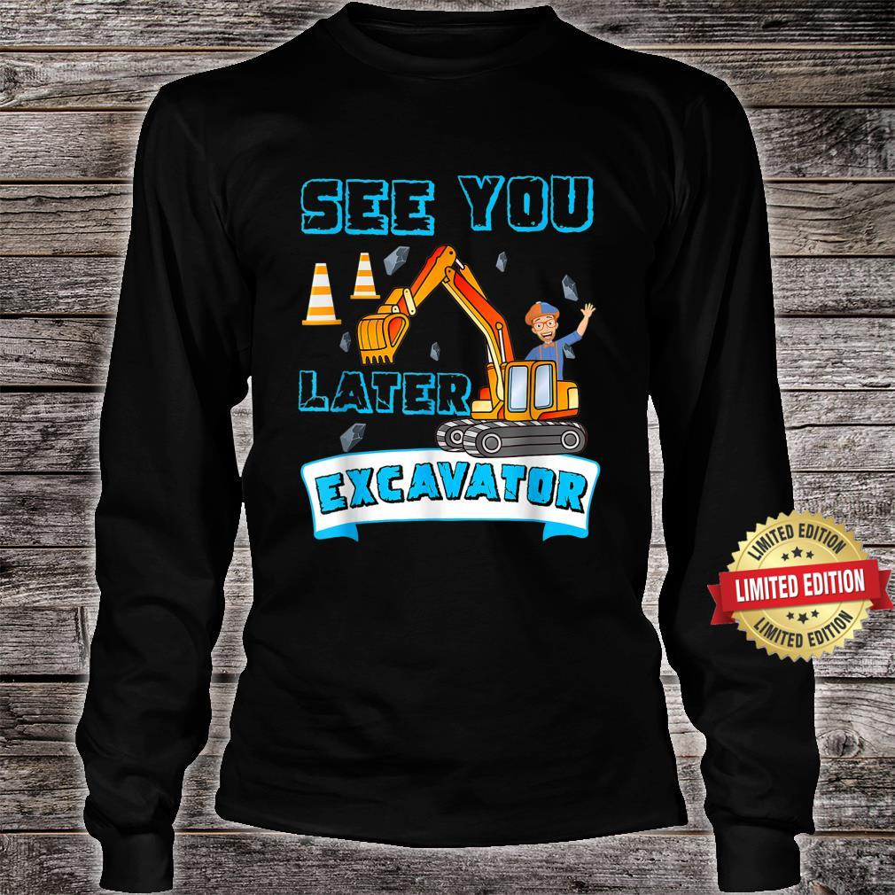 This Is My Blippis See You Later Excavator Shirt long sleeved