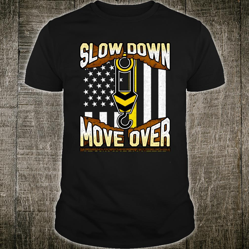 Tow Truck Operator Shirt Slow Down Move Over It's The Law Shirt