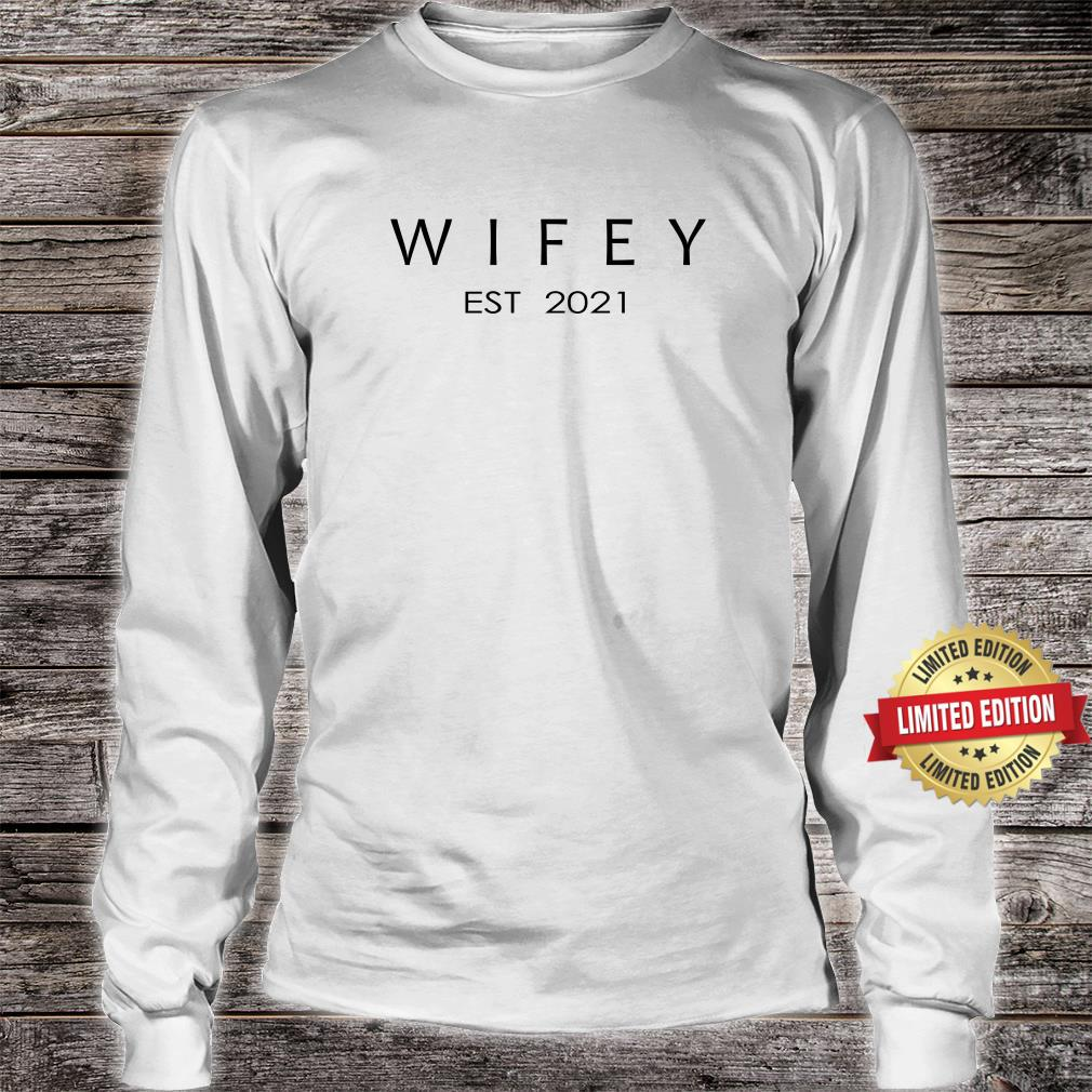 Wifey Est 2021 Shirt long sleeved