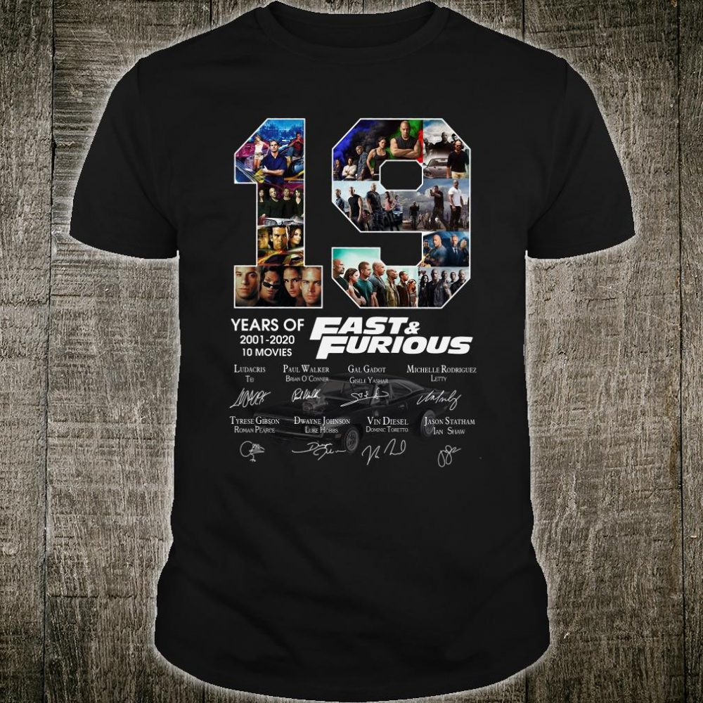 19 years of 2001-2020 10 movies fast and furious signature shirt