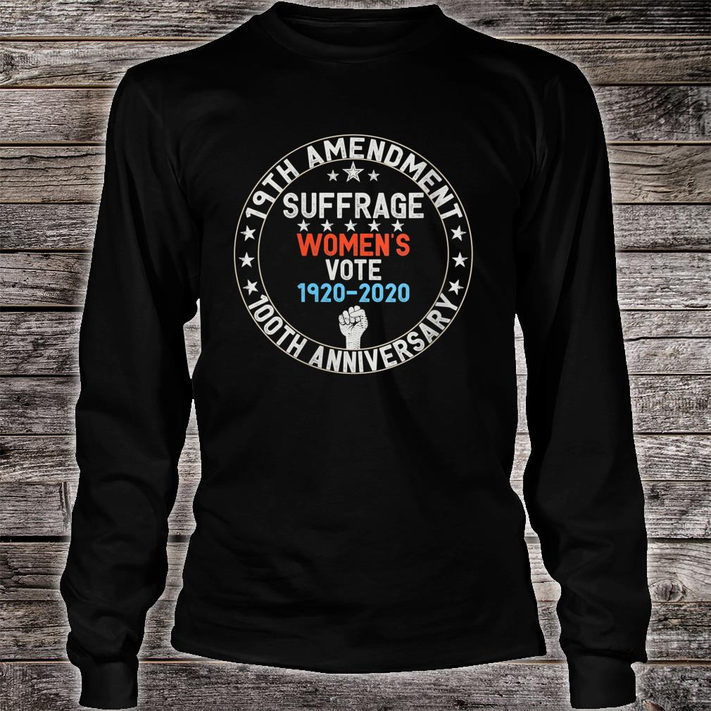 19th Amendment Women's Right to Vote 100 Years Suffragette Shirt long sleeved