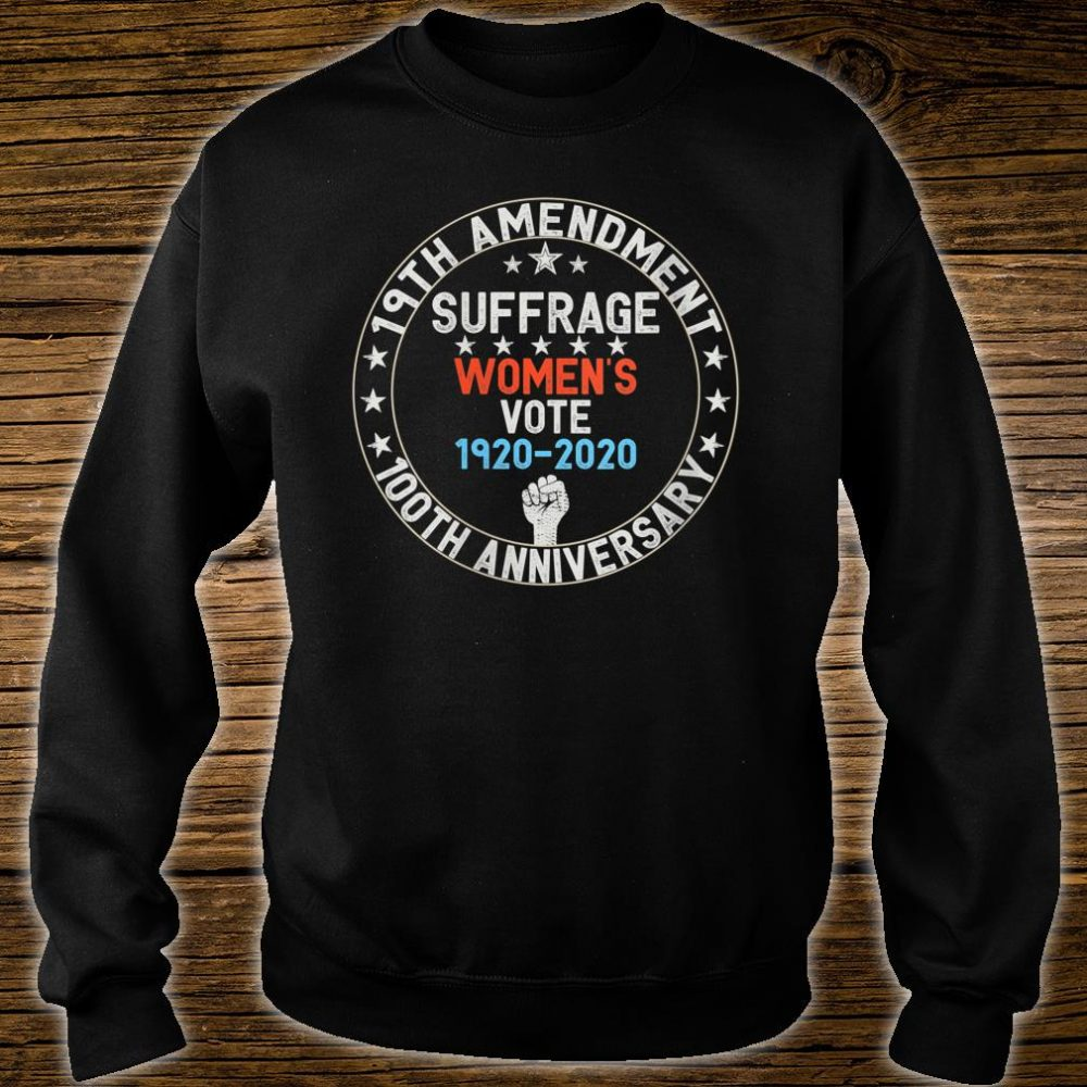 19th Amendment Women's Right to Vote 100 Years Suffragette Shirt sweater