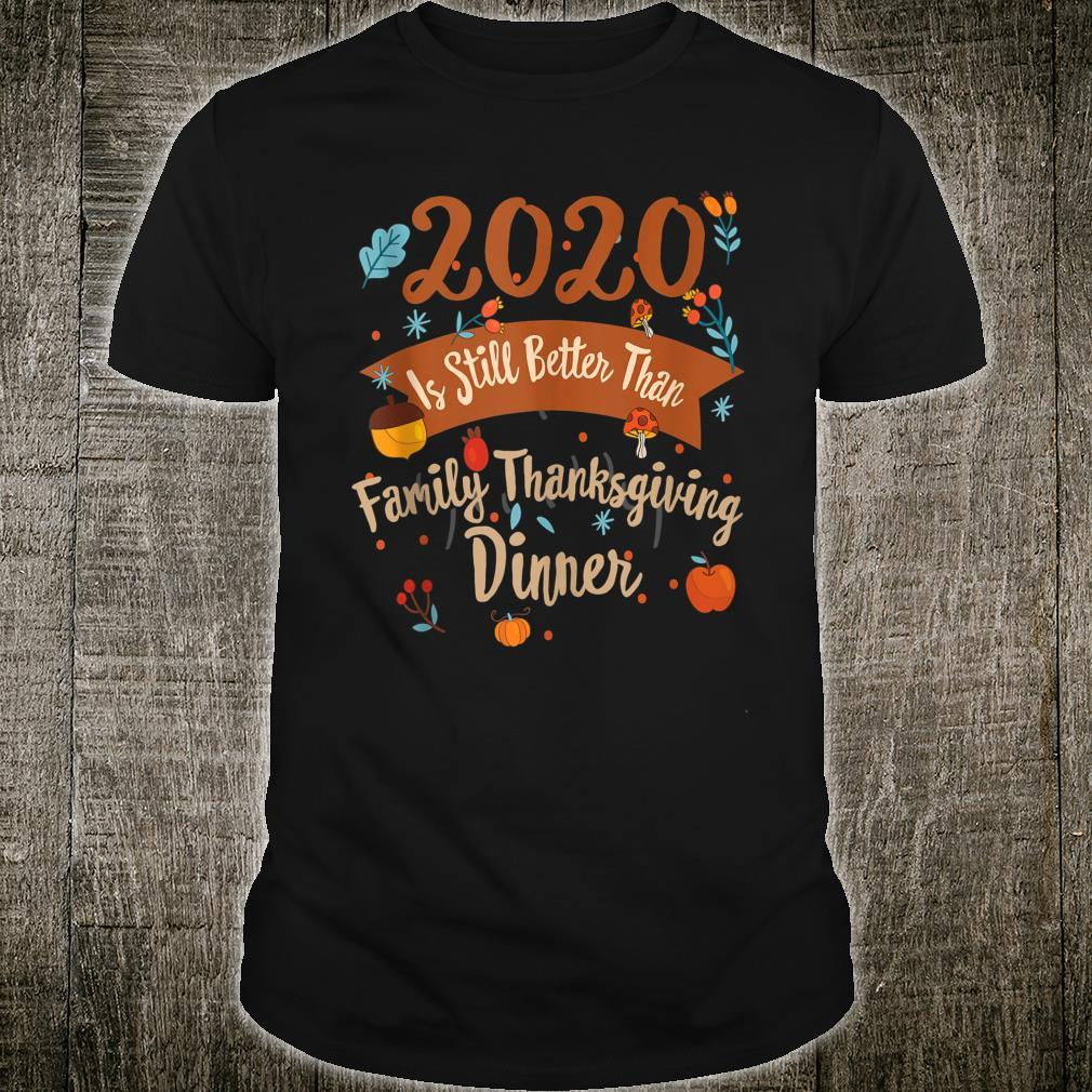 2020 Scary Year Better Than Family Thanksgiving Dinner Shirt