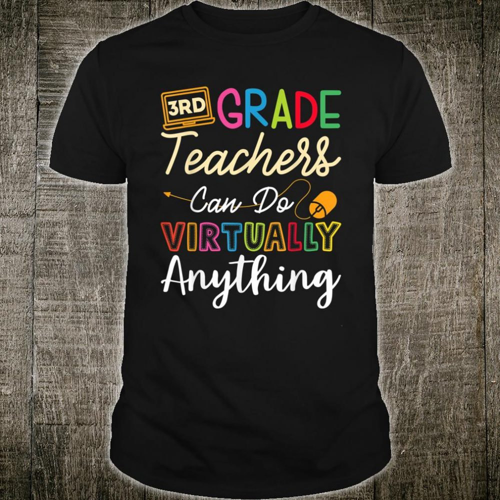 3rd Grade Teachers Can Do Virtually Anything Shirt