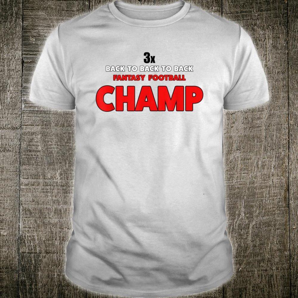 3x Back To Back To Back Fantasy Football Champ Shirt