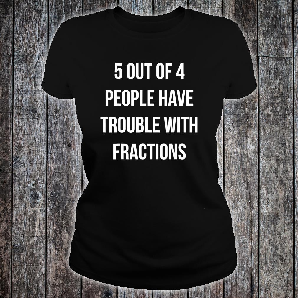 5 out 4 People have trouble with Fractions Shirt ladies tee