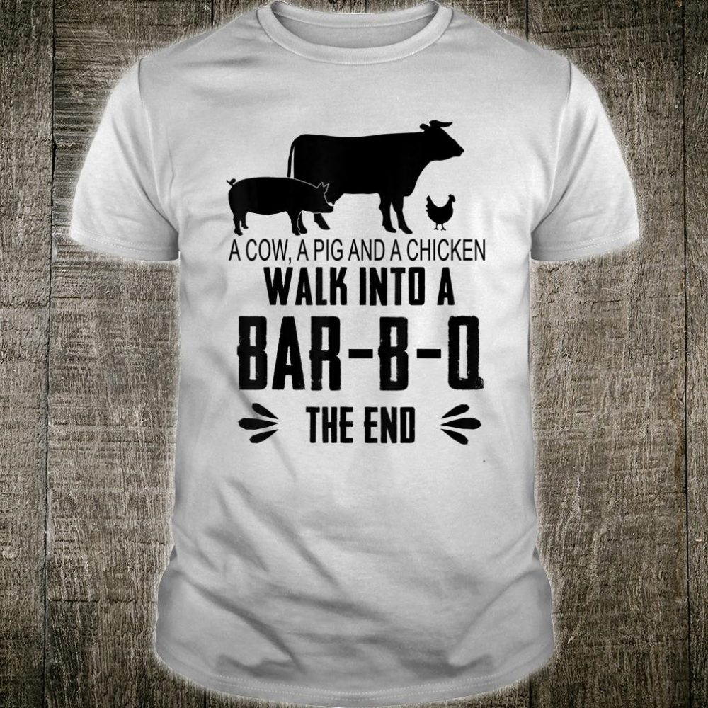 A Cow A Pig And A Chicken Walk Into A Bar Shirt