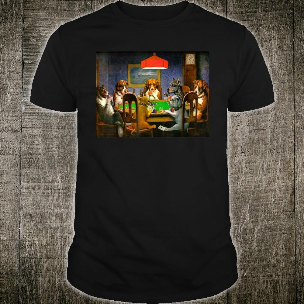 A Friend in Need (Dogs Playing Poker) Shirt
