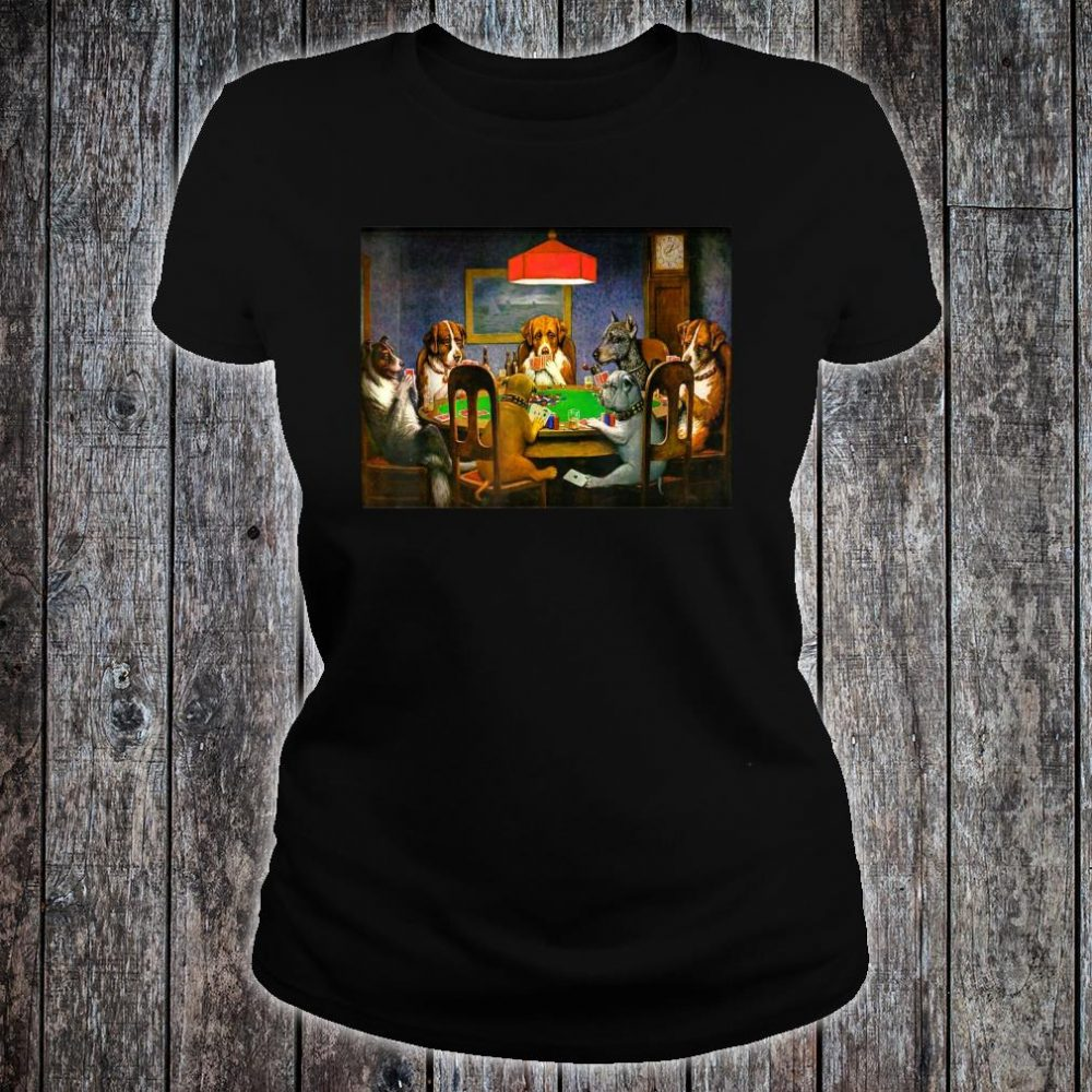 A Friend in Need (Dogs Playing Poker) Shirt ladies tee