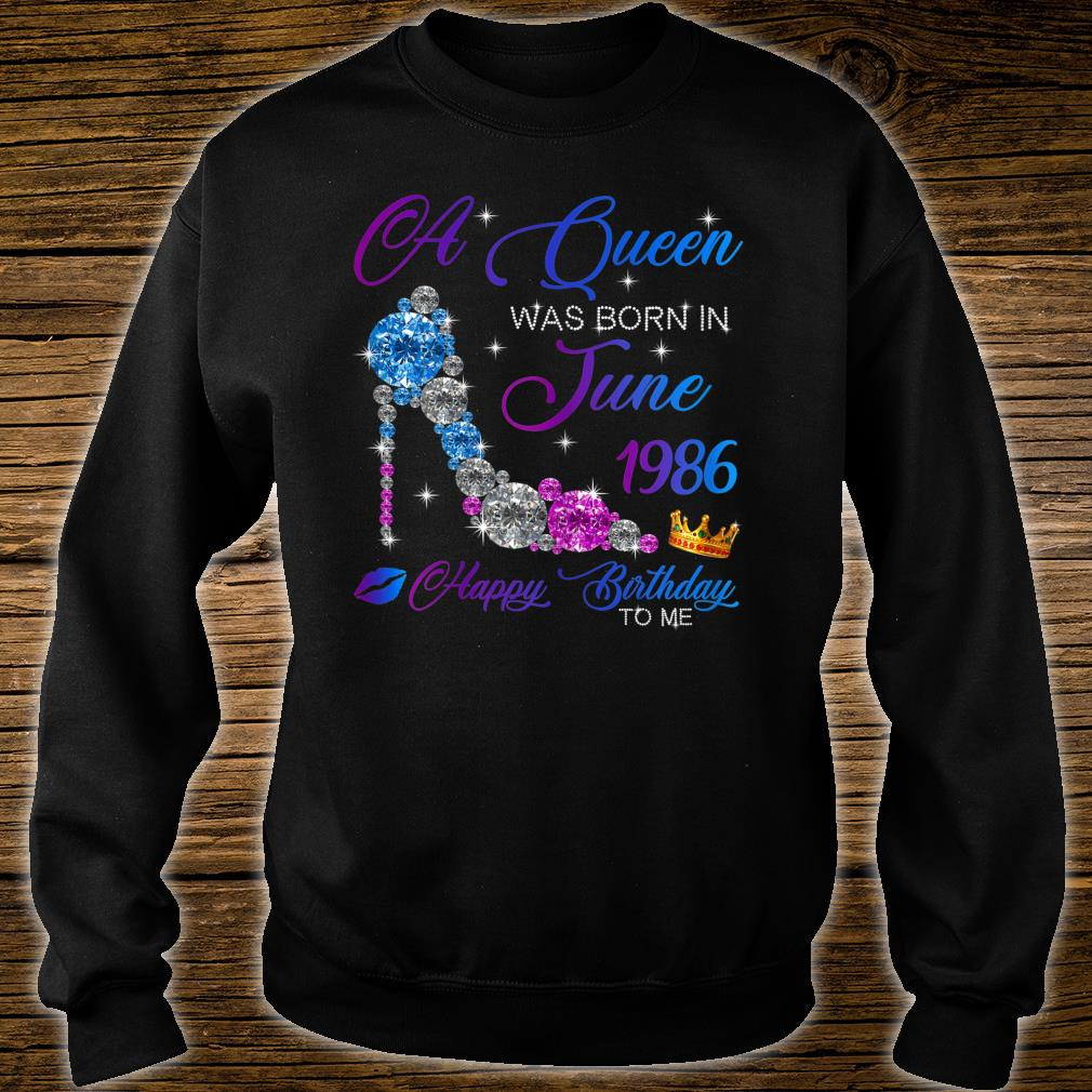 A Queen Was Born In June 1986 34th Birthday Shirt sweater