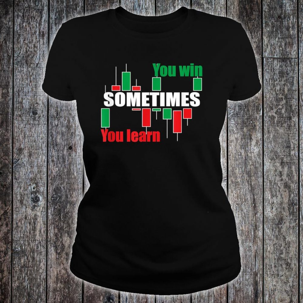 A forex or stock trading traders quote Shirt ladies tee