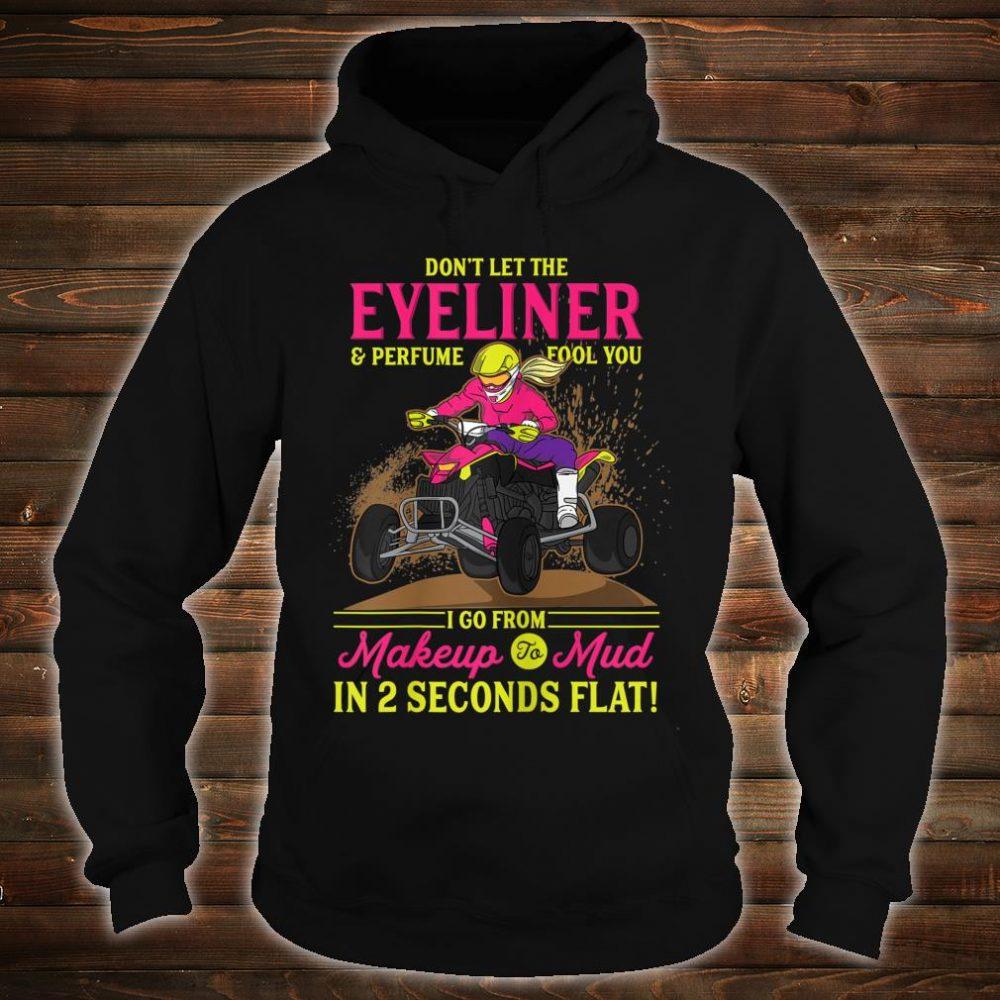 ATV Girl l Makeup To Mud l Four Wheeler Quad Bike Shirt hoodie
