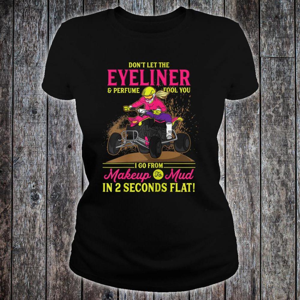 ATV Girl l Makeup To Mud l Four Wheeler Quad Bike Shirt ladies tee