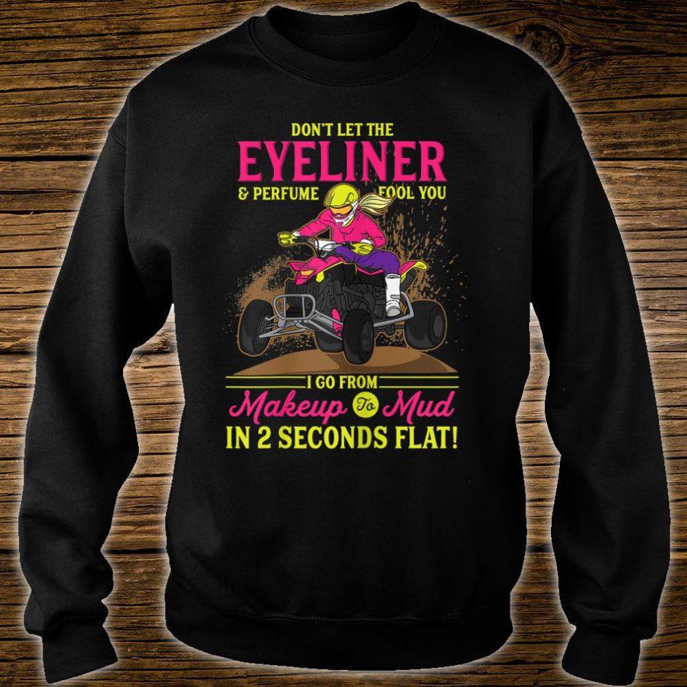 ATV Girl l Makeup To Mud l Four Wheeler Quad Bike Shirt sweater