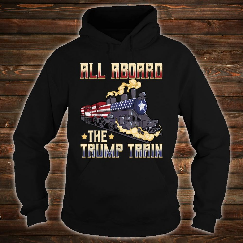 All Aboard the Trump Train 2020 American Flag Shirt hoodie