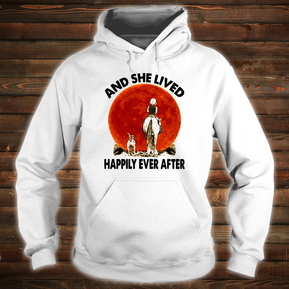 And she lived happily ever after shirt hoodie