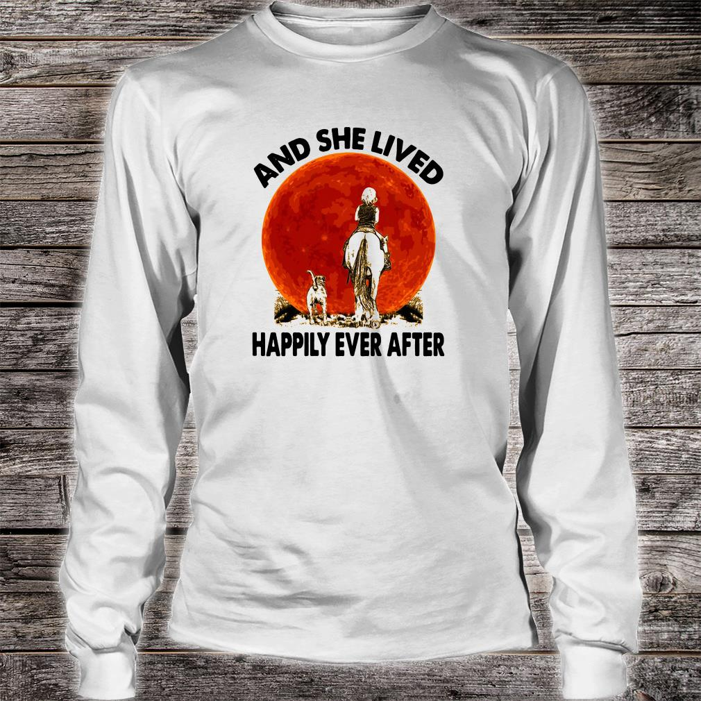 And she lived happily ever after shirt long sleeved