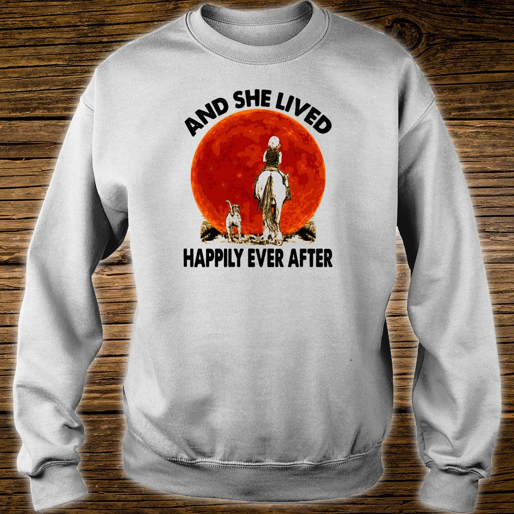 And she lived happily ever after shirt sweater