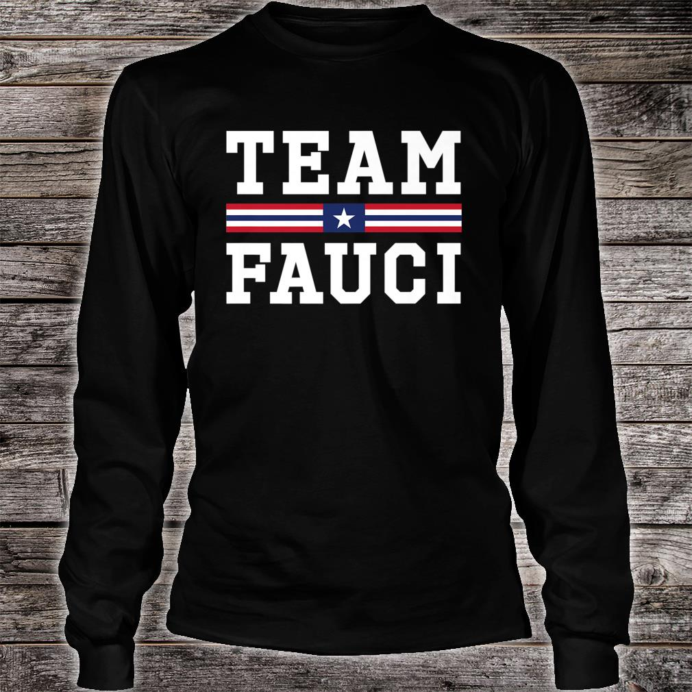Anti-Trump Dr Anthony Fauci For President Team Fauci 2020 Shirt long sleeved