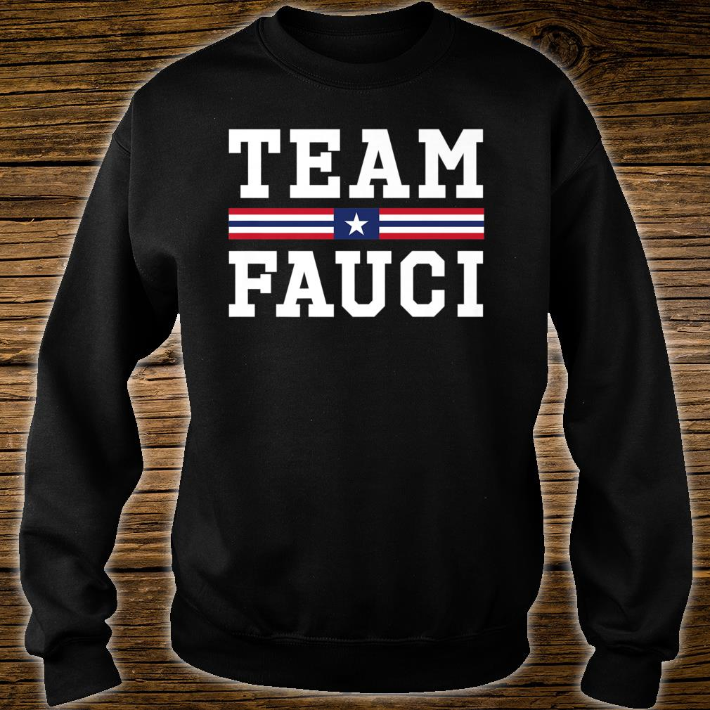Anti-Trump Dr Anthony Fauci For President Team Fauci 2020 Shirt sweater