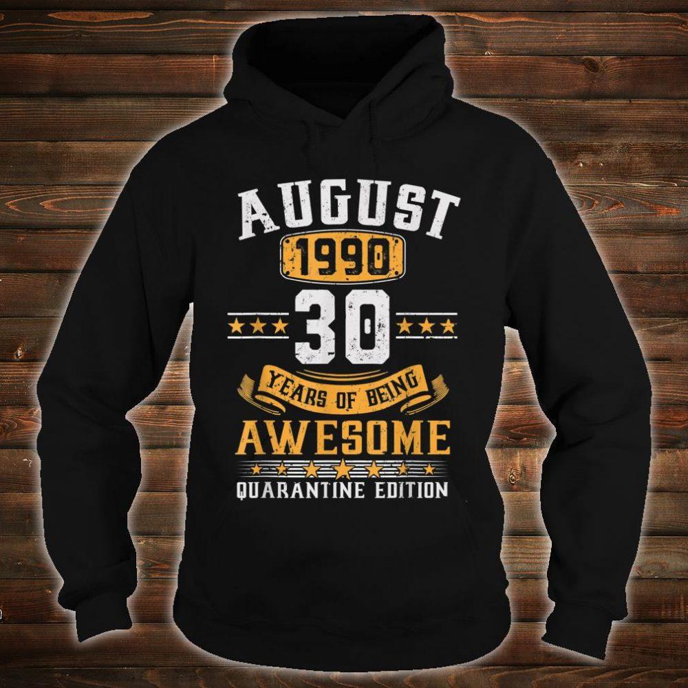 August 1990 30th Birthday Quarantine 2020 Gift 30 Years Old Shirt hoodie