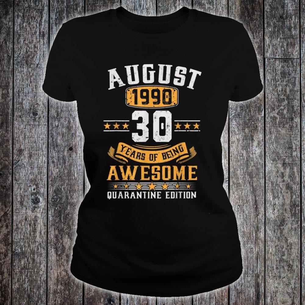 August 1990 30th Birthday Quarantine 2020 Gift 30 Years Old Shirt ladies tee