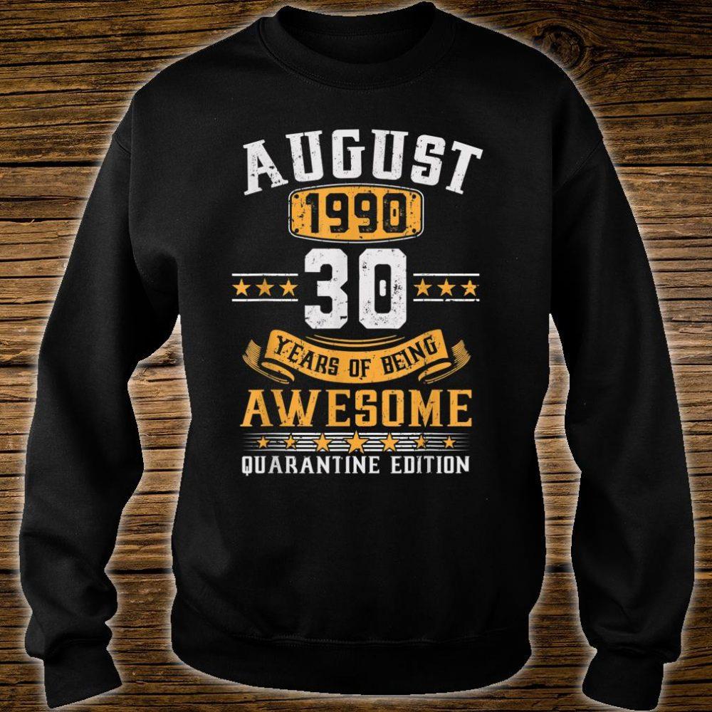 August 1990 30th Birthday Quarantine 2020 Gift 30 Years Old Shirt sweater