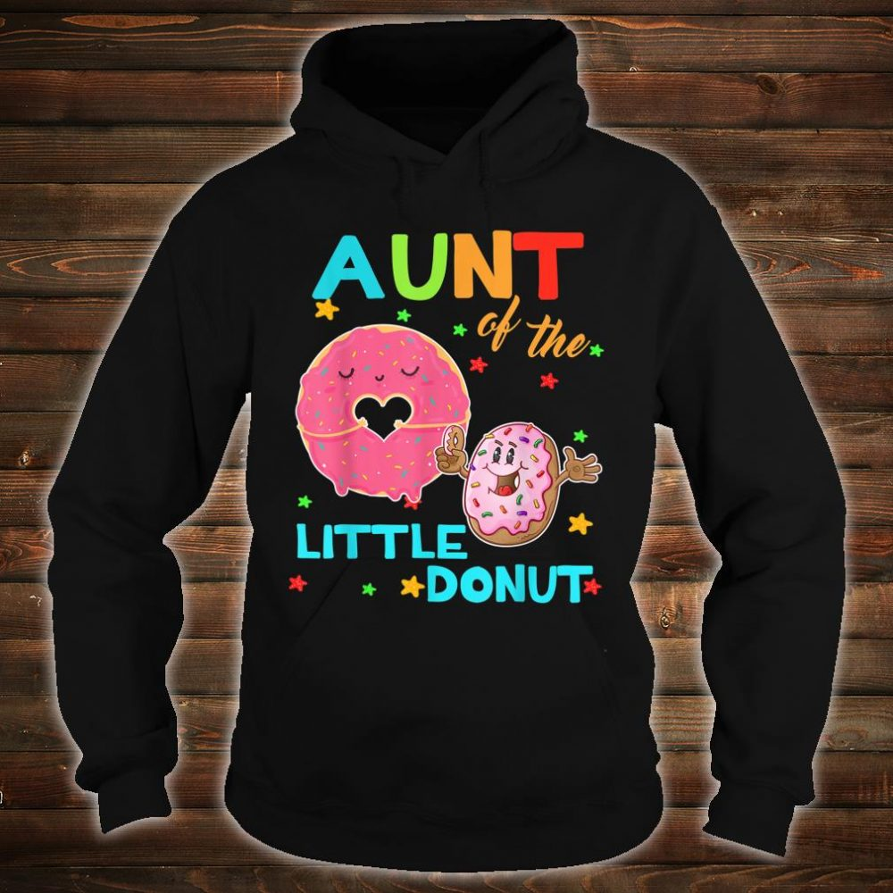 Aunt Of The Little Donut Birthday Shirt Aunt Donut Shirt hoodie