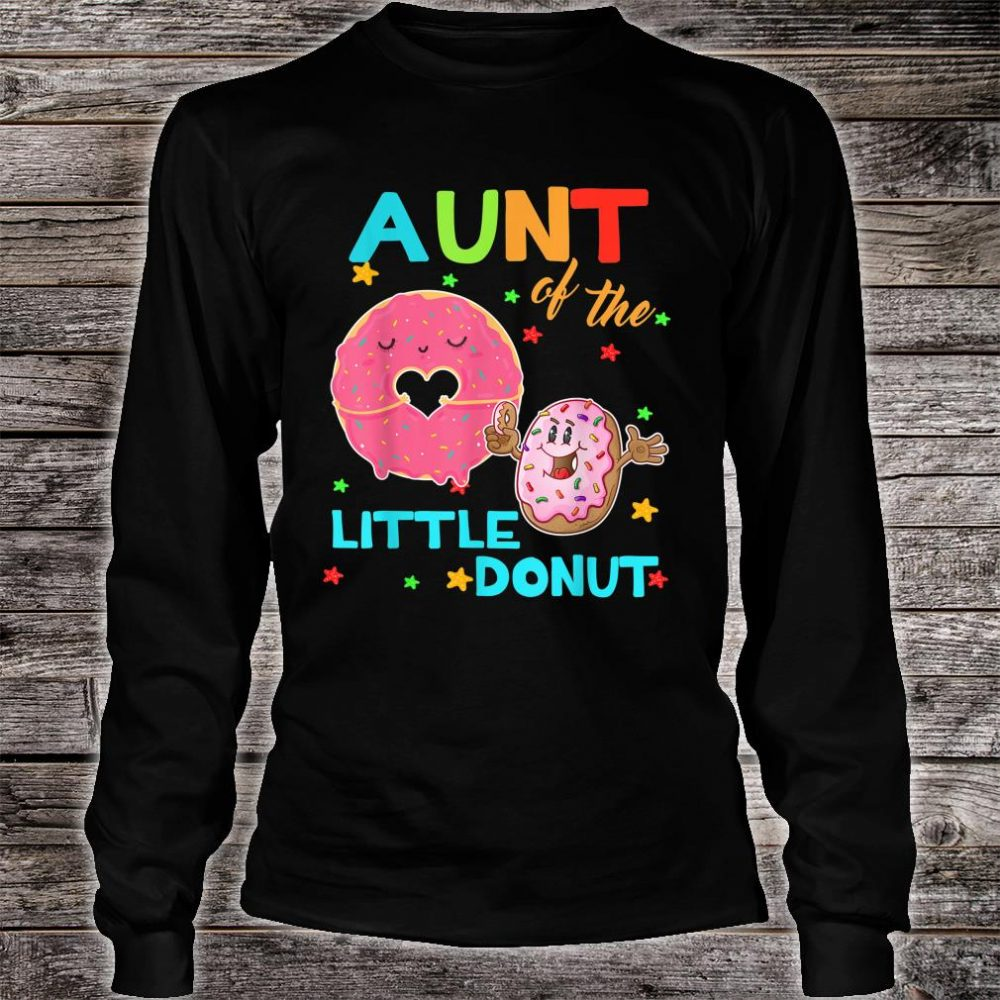 Aunt Of The Little Donut Birthday Shirt Aunt Donut Shirt long sleeved