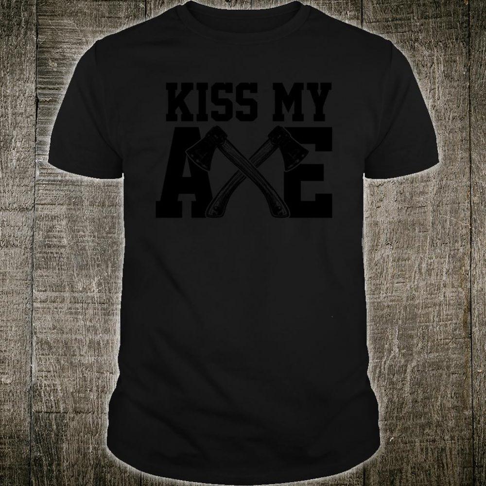 Axe Throwing Kiss My Axe Shirt