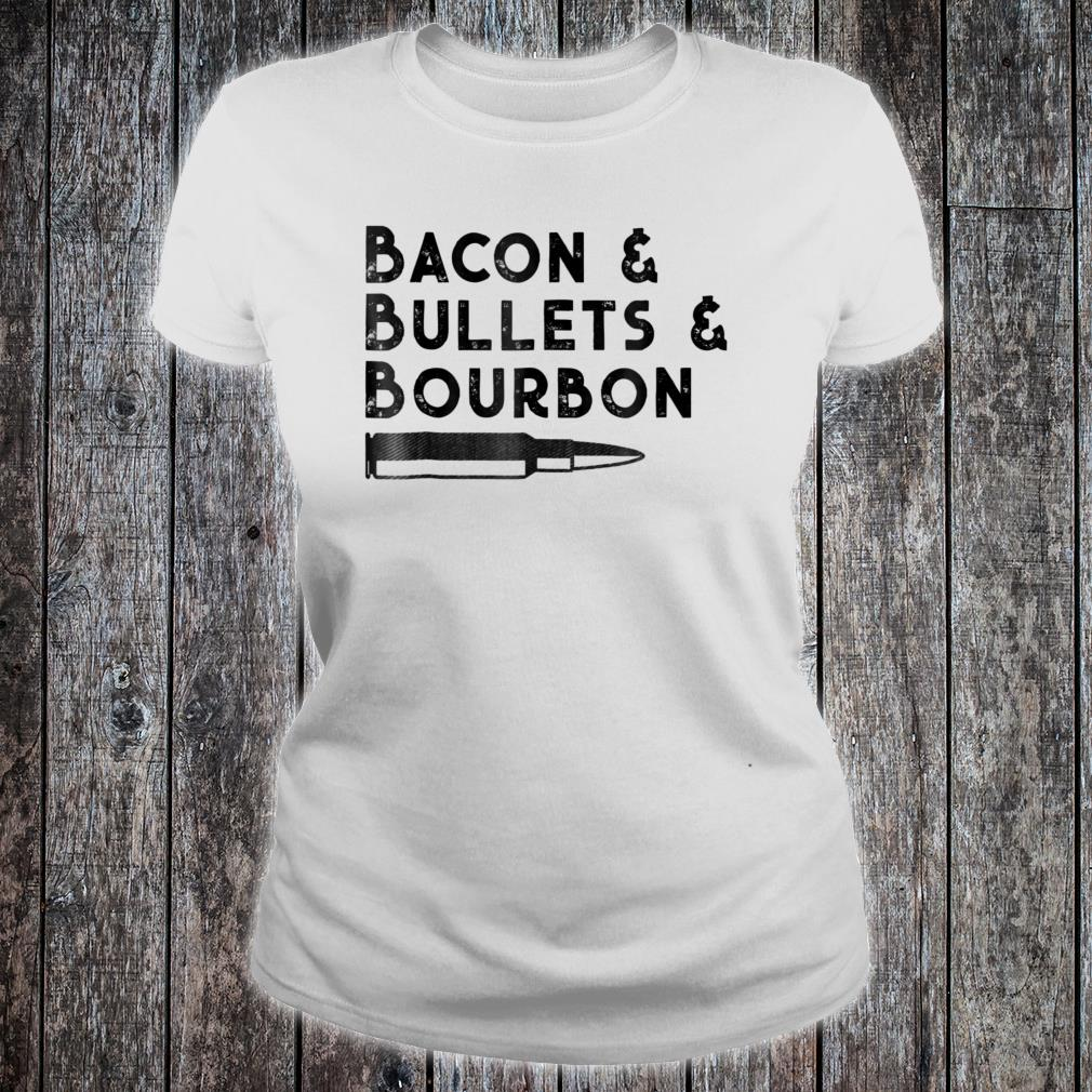 Bacon and Bullets and Bourbon Shirt ladies tee