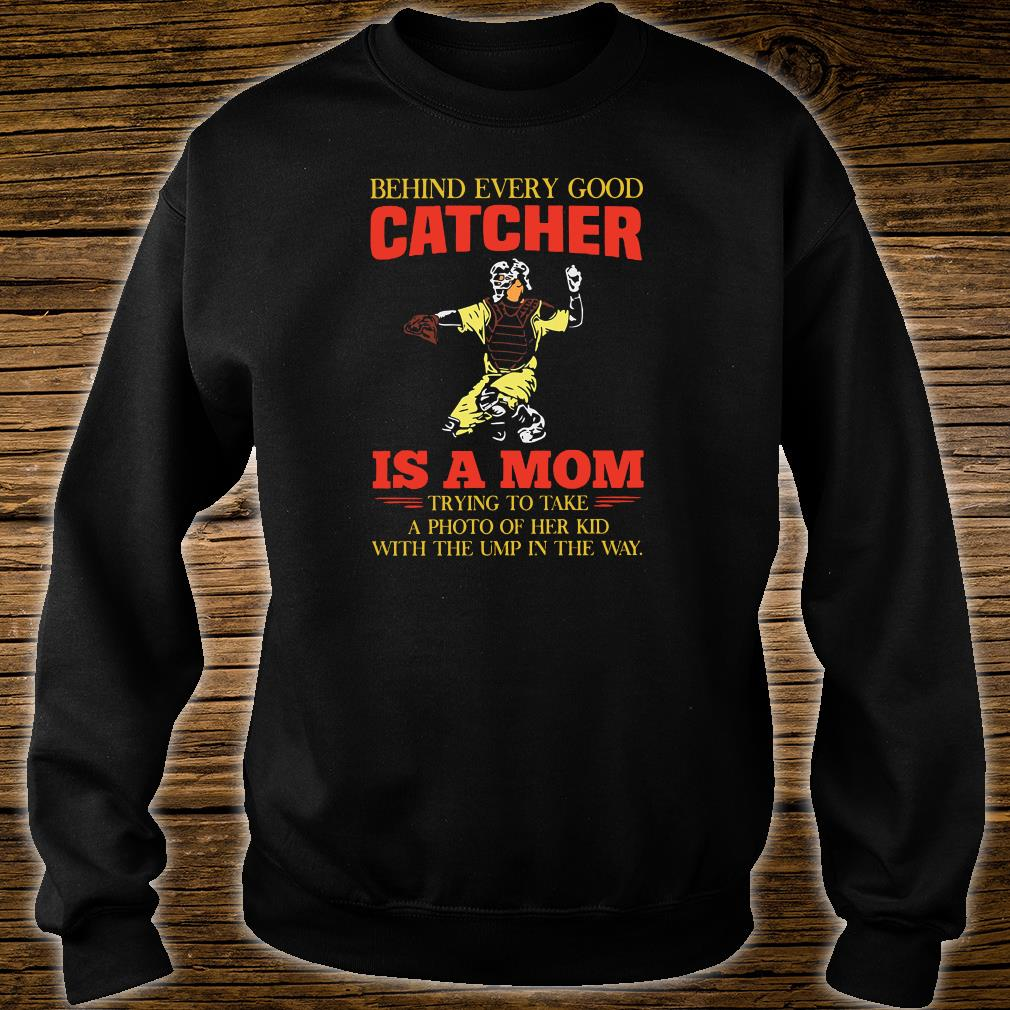 Behind every good catcher is a mom trying to take a photo of her kid with the ump in the way shirt sweater