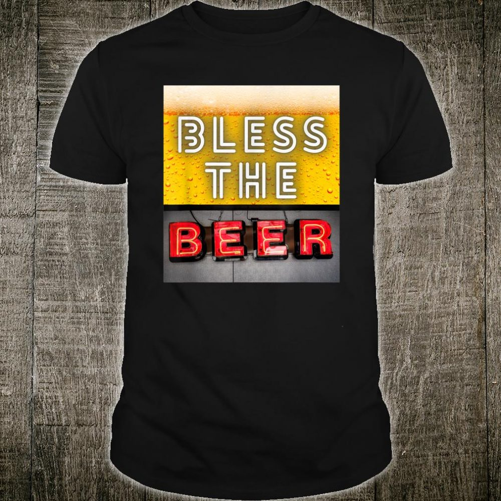 Bless The Beer Neon Sign Shirt