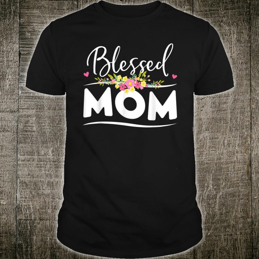 Blessed Mom Floral Mom Mother's Day Shirt