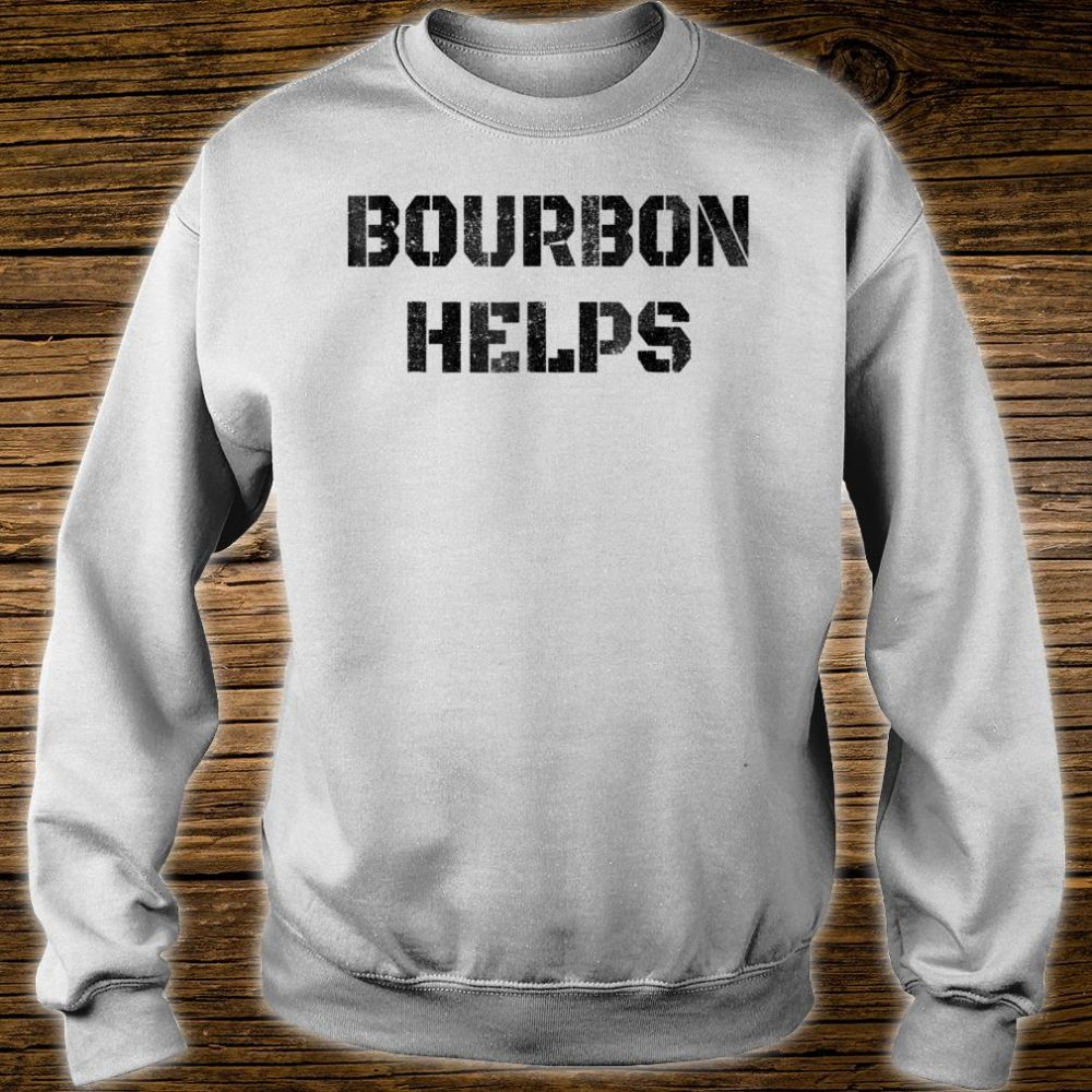 Bourbon Helps Shirt sweater