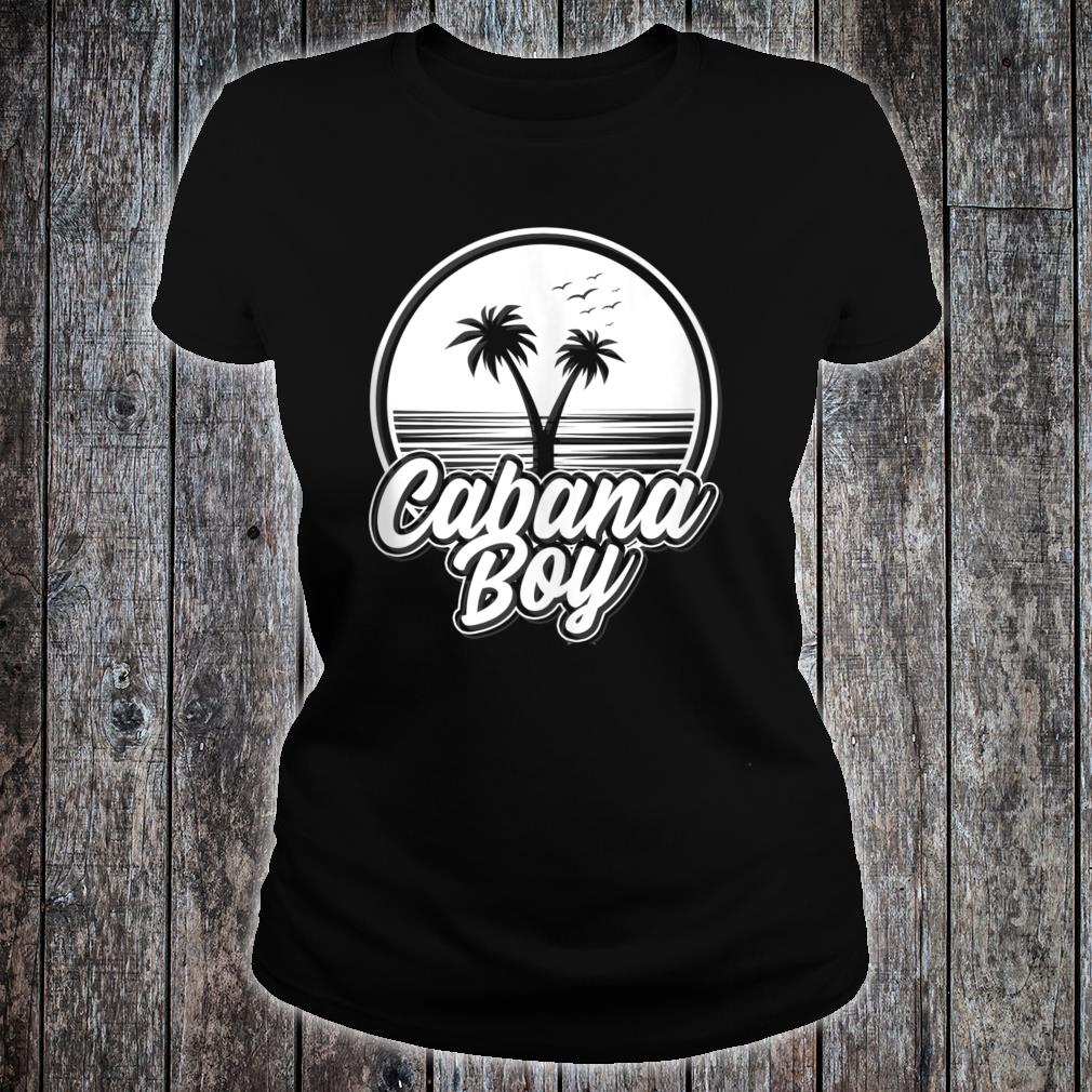 Cabana Boy Pool Party Shirt ladies tee