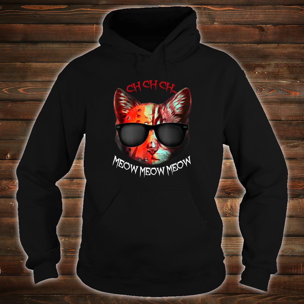 Ch Ch Ch Meow Meow Scary Halloween Shirt hoodie